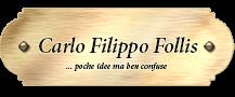 Il Blog di Carlo Filippo Follis