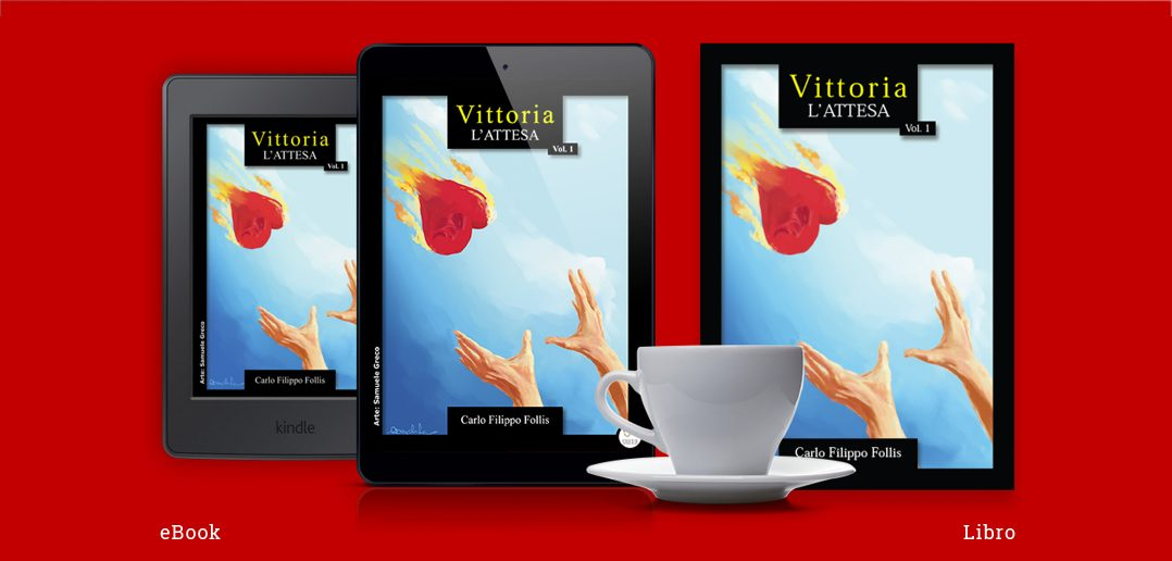 """CarloFilippoFollis.name – """"Vittoria ~ L'attesa"""" Vol. 1, libro ed ebook"""