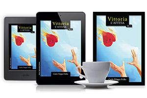 "CarloFilippoFollis.name – ""Vittoria ~ L'attesa"", libro ed eBook"
