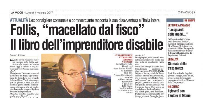 """La Voce parla dell' """"Imprenditore Disabile macellato dal Fisco italiano"""""""