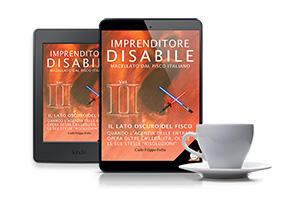 """""""Imprenditore Disabile macellato dal Fisco italiano – Cap. II – Il lato oscuro del Fisco"""" in formato eBook"""
