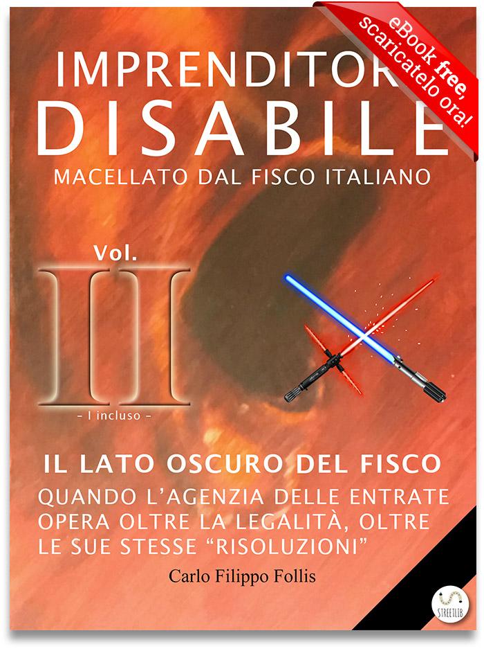 """CarloFilippoFollis.name – """"Imprenditore Disabile macellato dal Fisco italiano – Vol. II – Il lato oscuro del Fisco"""" qui in versione eBook"""